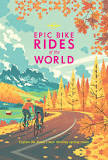 Lonely Planet's Epic Bike Rides of the World